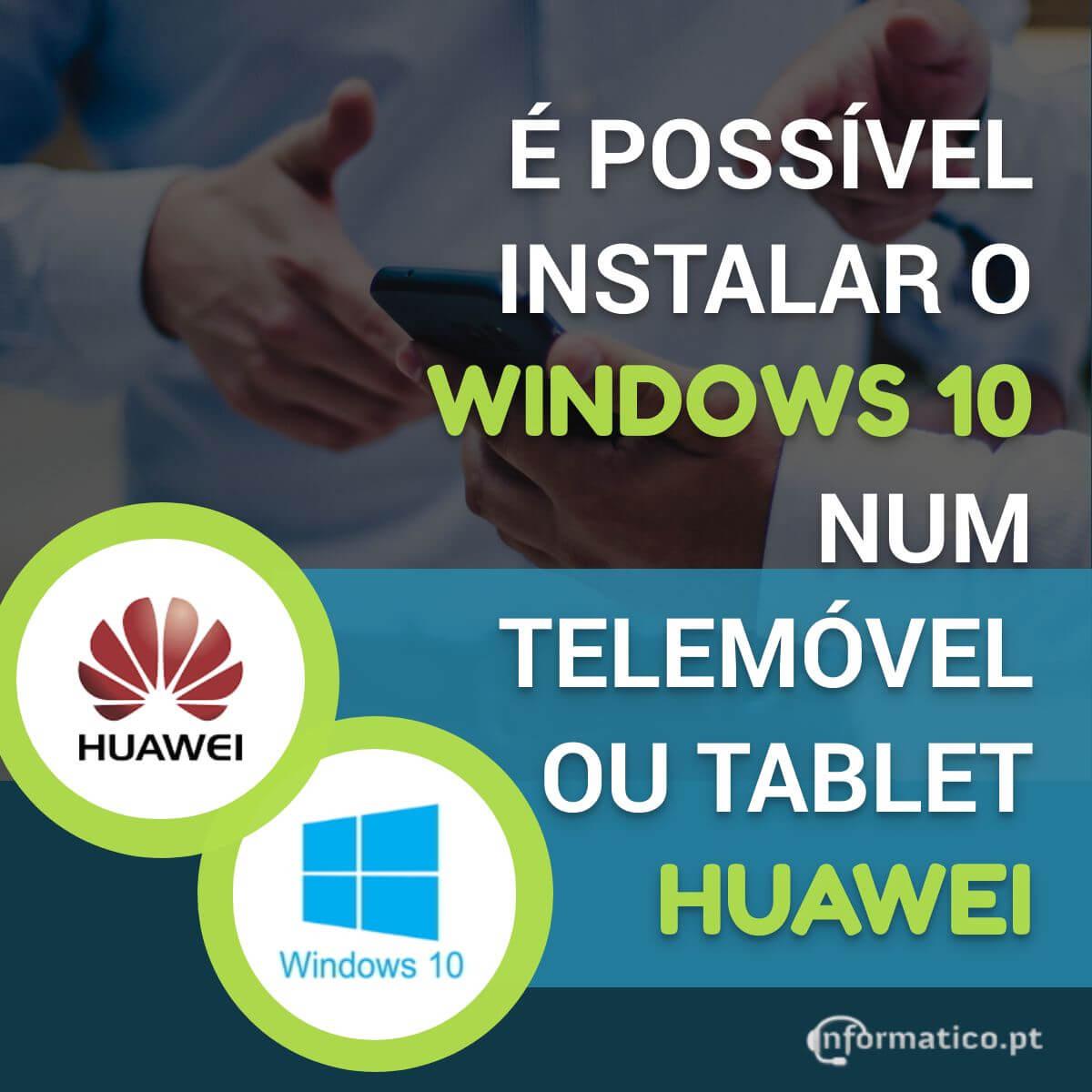 Windows 10 a correr num smartphone Huawei