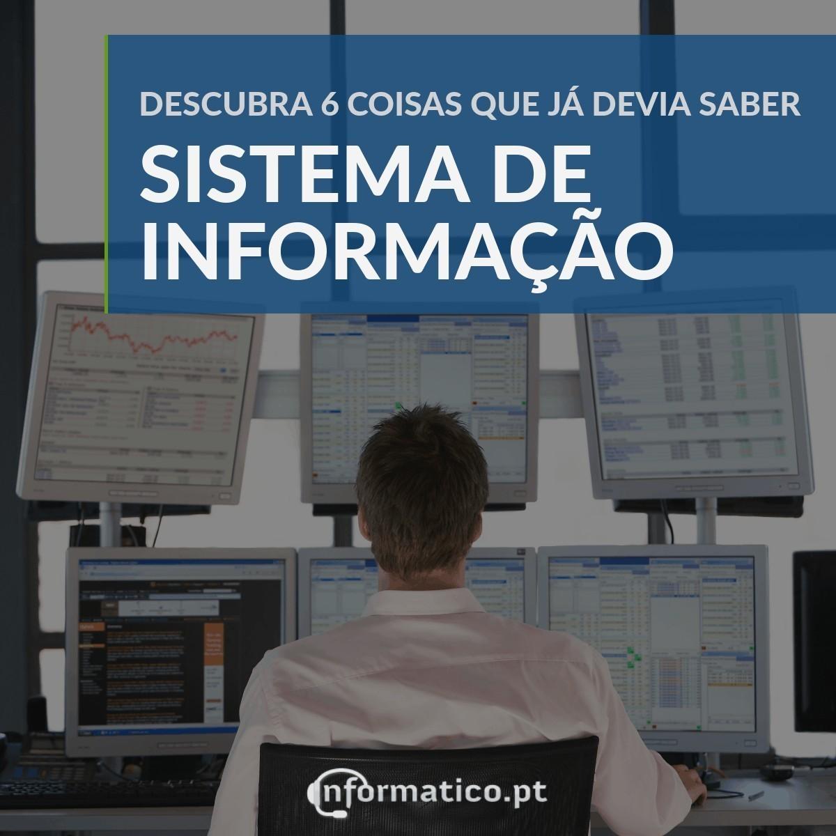 Sistema de informação - 6 coisas que já devia saber