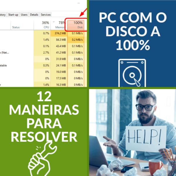 Computador com o Disco a 100%? Descubra 12 maneiras para resolver